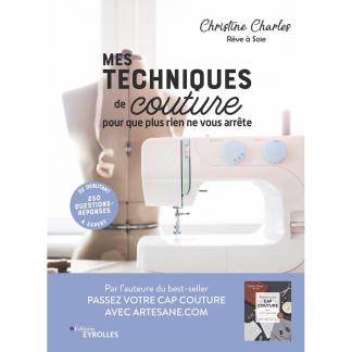 Christine Charles - Mes Techniques De Couture, Pour Que Plus Rien Ne Vous Arrête